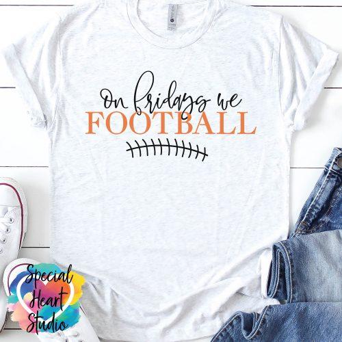 On Fridays we Football SVG white shirt mockup