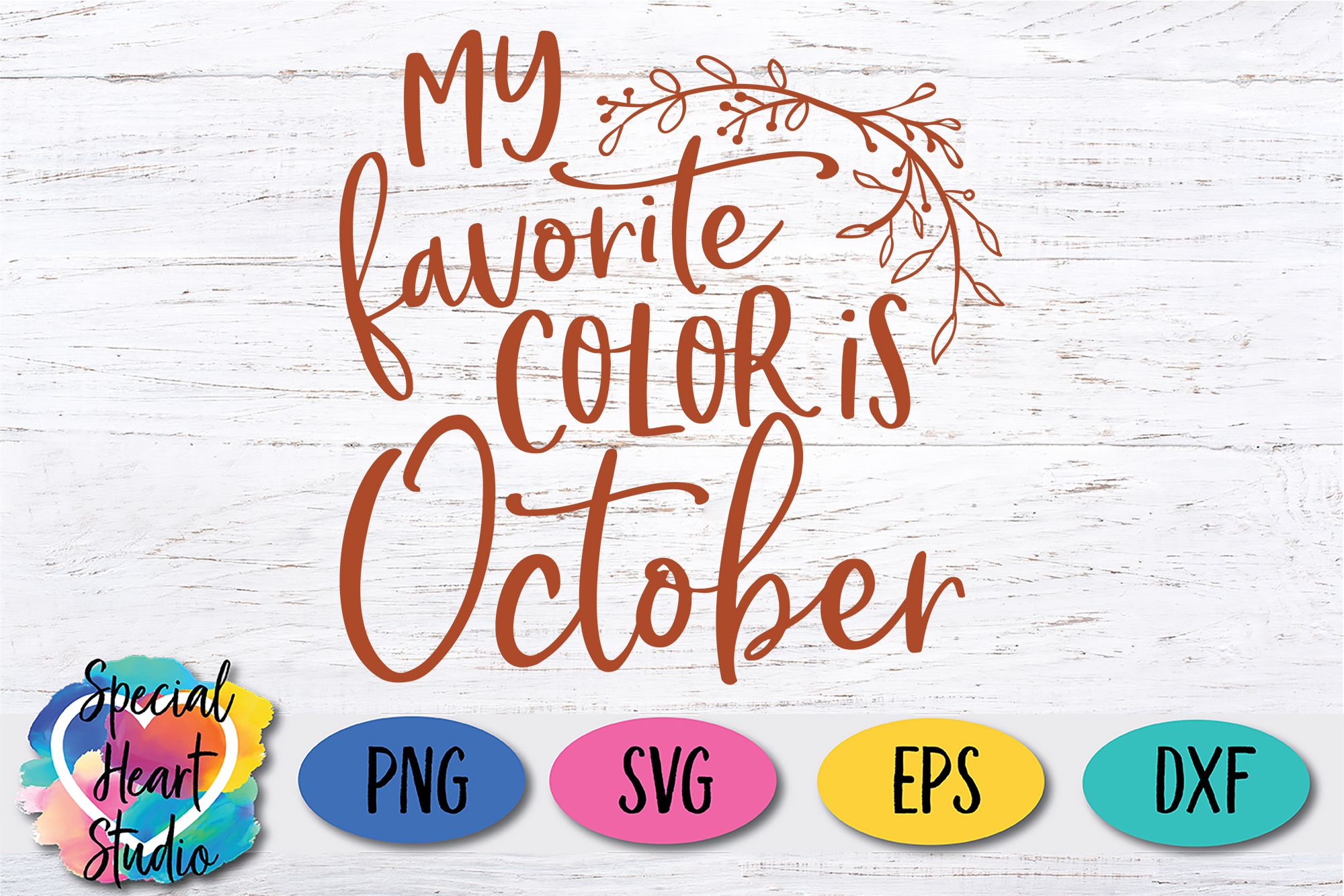 My Favorite Color Is October Svg Cut File Special Heart Studio