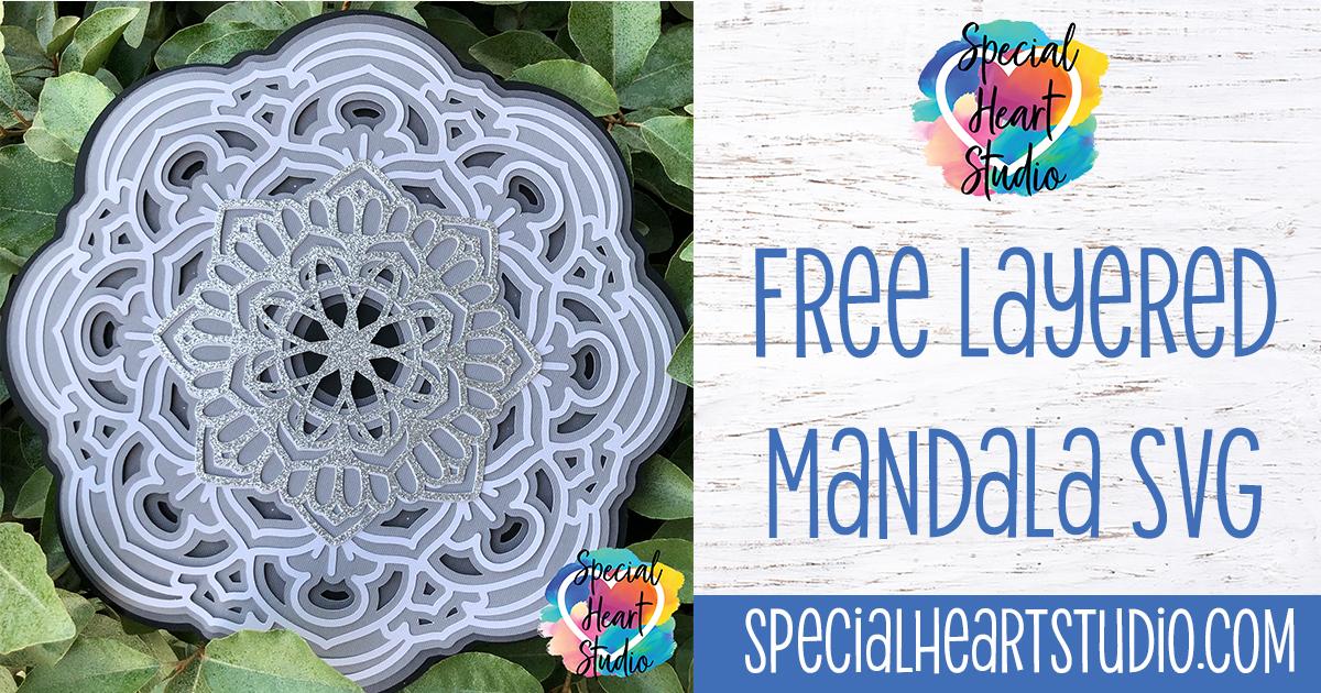 Download FREE LAYERED MANDALA SVG ROUND 2 - Special Heart Studio ...