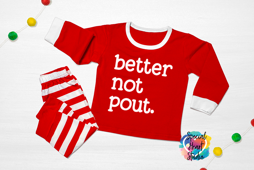 red child pajamas with white writing saying better not pout