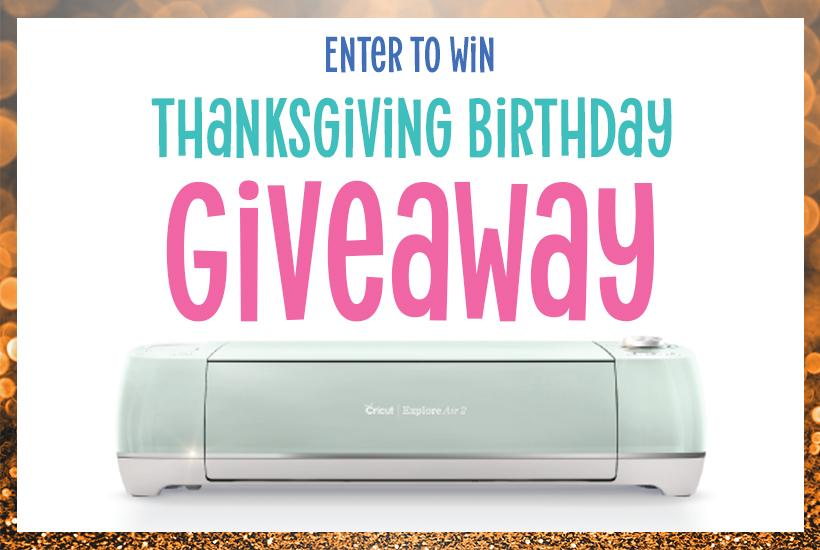 Enter to Win my Thanksgiving Birthday Giveaway with Mint Green Cricut Explore Air 2